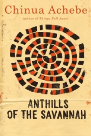 Chinua Achebe - Anthills of the Savannah (Anchor, 2010)
