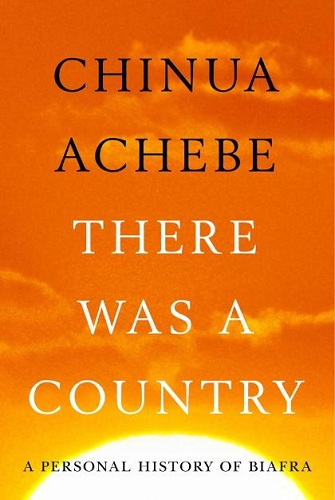 Chinua Achebe – There Was a Country